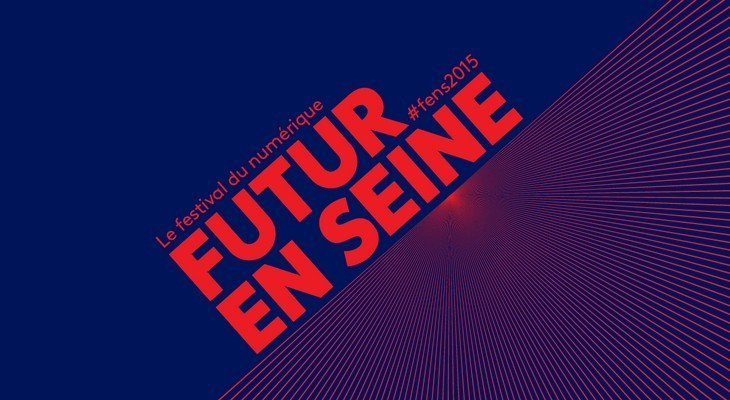 Futur en Seine 2015 : le festival du numérique te fait tester le futur jusqu'au 21 juin