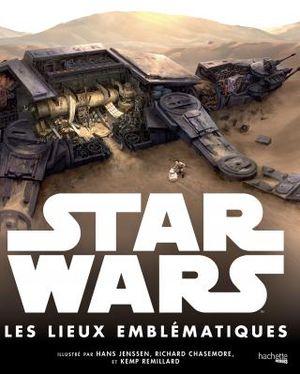 Star Wars - : Les lieux emblématiques de la saga