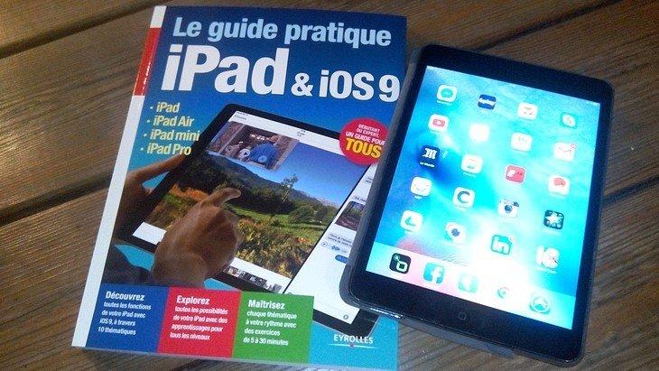 L'iPad avec iOS 9 : toutes les astuces dans un guide pratique aux Éditions Eyrolles