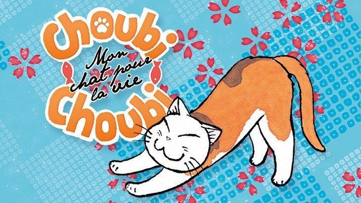 Manga : Choubi-Choubi, Mon chat pour la vie (Tome 1), on a lu et on a aimé !