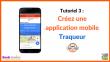 Tuto vidéo : crée une application mobile Traqueur !