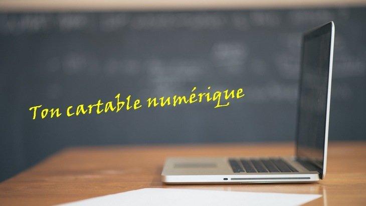 Rentrée scolaire : Ton cartable numérique (applications, site web, conseils)