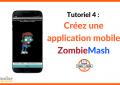 Tuto vidéo : crée une application mobile Zombie Mash !