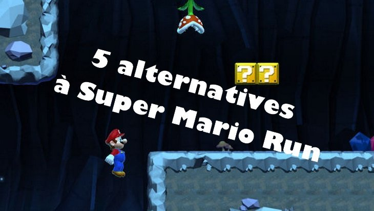 5 alternatives à Super Mario Run sur Android