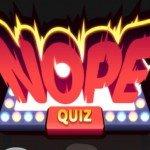 Nope Quiz, le jeu de Cyprien