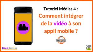 Tuto Médias Vidéo - Applis mobiles - Teen-Code