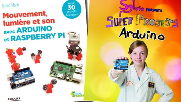 Arduino et Raspberry Pi : 30 projets ludiques dans un livre !