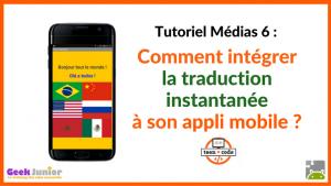 Tuto Médias Traduction instantanee - Applis mobiles - Teen-Code