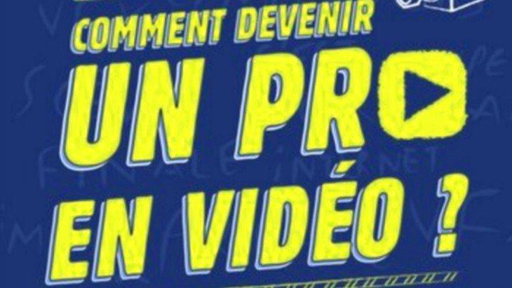 «Comment devenir un pro en vidéo ?» Le guide pour réussir ses vidéos YouTube