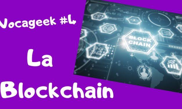 Vocageek #4 : la blockchain c'est quoi ?