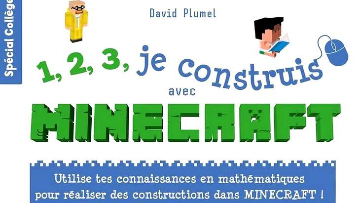 1.2.3 je construis avec Minecraft, un cahier malin pour faire des maths en s'amusant