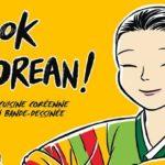 Et si on mangeait coréen ? Cook Korean ! la cuisine coréenne en BD !