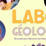 Labo Géologie pour les kids : 52 ateliers pratiques à faire soi-même #DIY