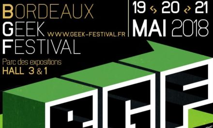 Agenda geek : Bordeaux Geek Festival 2018 du 19 au 21 mai