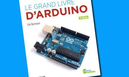 Le Grand Livre d'Arduino, un ouvrage de référence pour se lancer