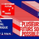 Futur.e.s in Paris : le festival du numérique (21-23 juin à La Villette)