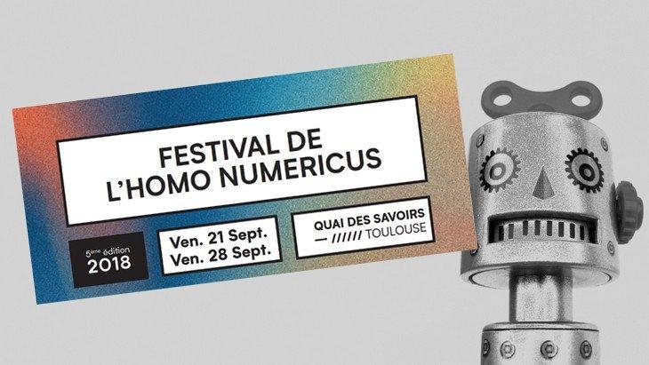 Tous à Toulouse pour le Festival de l'Homo Numericus (21 au 28 septembre) !