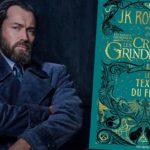 Les Animaux fantastiques 2 : Les Crimes de Grindelwald, c'est aussi un livre de J.K. Rowling