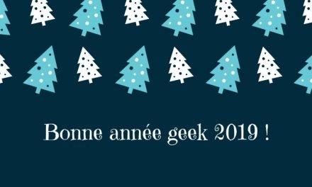 Bonne Année Geek 2019 !