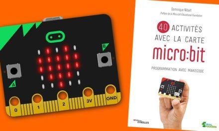 «40 activités avec la carte micro:bit», 40 idées pour tous les makers