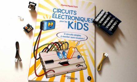 «Circuits électroniques pour les kids», le guide pour débuter en électronique