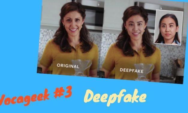 Vocageek #3 : Deepfake, faut-il en avoir peur ?