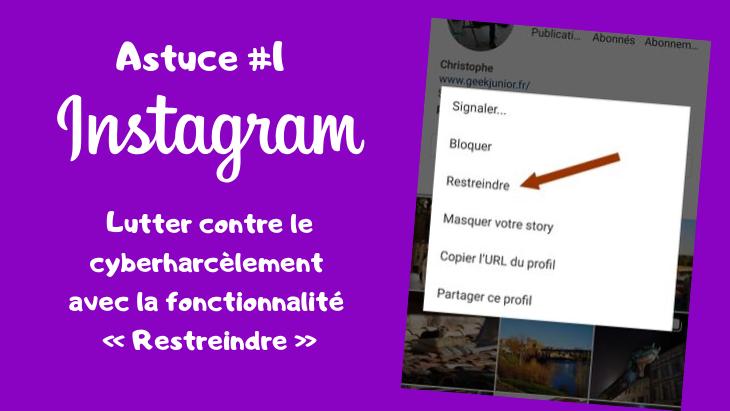 Astuce Instagram #1 : lutter contre le cyberharcèlement avec la fonctionnalité « Restreindre » ?
