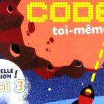 «Code toi-même» : pour programmer avec Scratch 3 et créer 4 jeux vidéo