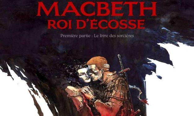 La lecture du jour #1 : «Macbeth, roi d'Écosse», une BD qui revisite l'œuvre de Shakespeare