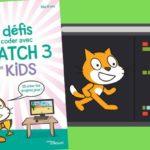 Apprentissage du code : «25 défis pour coder avec Scratch 3 pour les kids»
