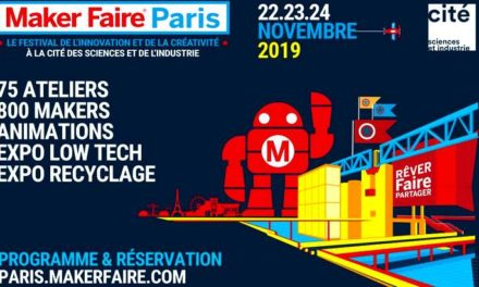 Maker Faire Paris 2019 : le rendez-vous des makers (22-24 novembre)