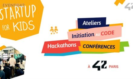 Startup for Kids 2019 (23-25 novembre) : coding, hackathons, ateliers interactifs…