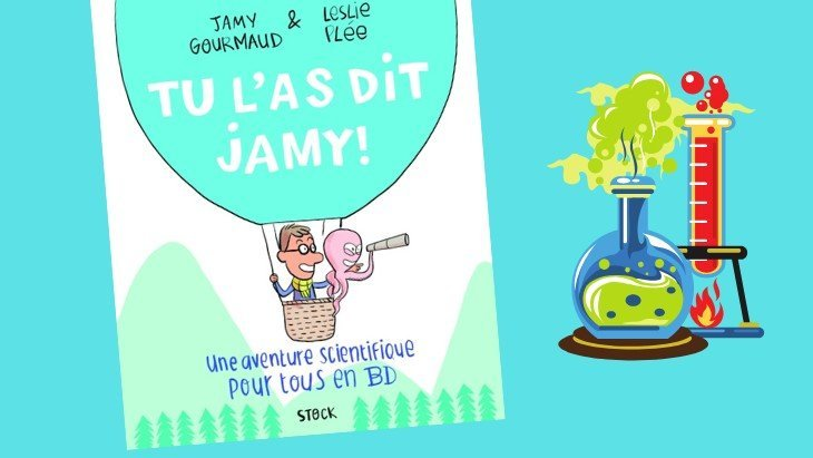 La lecture du jour #15 : « Tu l'as dit Jamy ! » la BD scientifique de Jamy Gourmaud