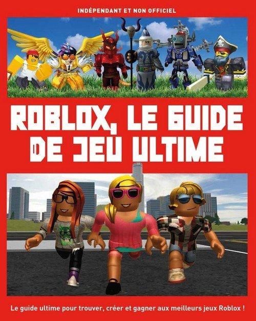 Roblox le guide de jeu ultime