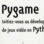 « Pygame Initiez-vous au développement de jeux vidéo en Python »