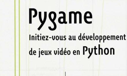 «Pygame Initiez-vous au développement de jeux vidéo en Python»