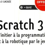 Scratch 3 : le guide pour s'initier à la programmation et à la robotique par le jeu