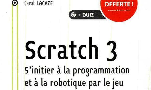 Scratch 3 : le guide pour s'initier à la programmation et à la robotique par le jeu