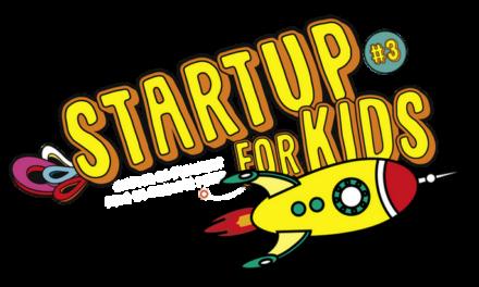 Startup For Kids : les deux prochaines éditions attendent leurs startups