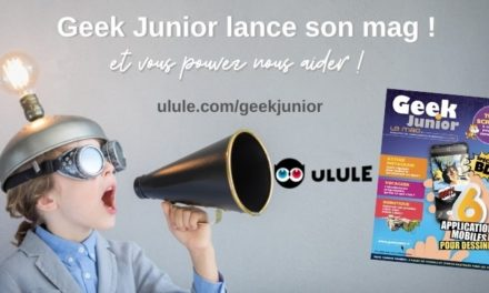 Campagne Ulule : Geek Junior lance son magazine pour les ados