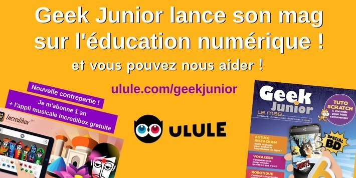 Geek Junior Le Mag campagne Ulule