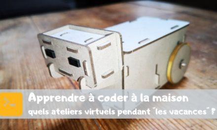 Programmation et robotique à la maison : quels ateliers virtuels pendant «les vacances» ?