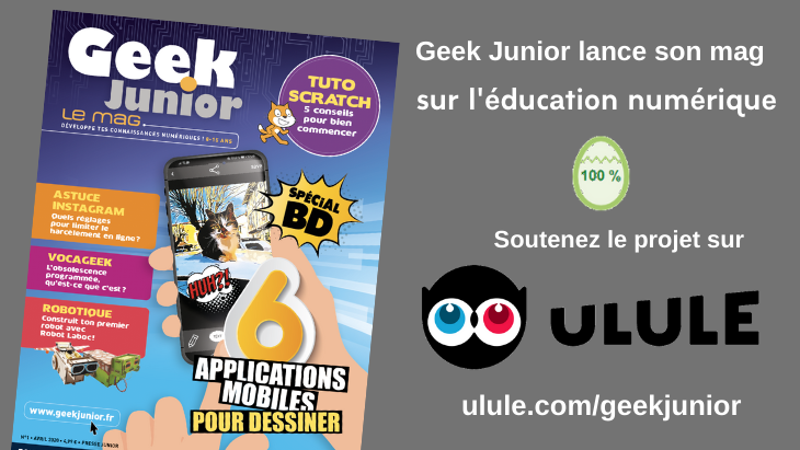 Notre magazine Geek Junior est financé sur Ulule ! La campagne continue !
