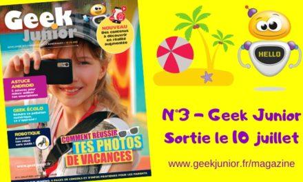 Le n°3 de Geek Junior vient de sortir. Avec une grosse nouveauté !