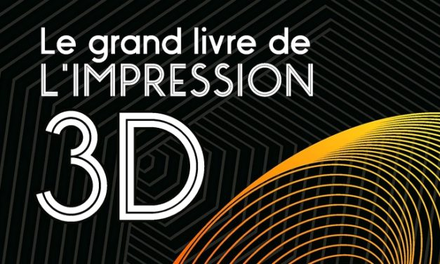 «Le grand livre de l'impression 3D» : le livre de référence pour se lancer