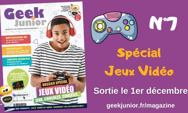 Le nouveau numéro de Geek Junior est sorti (N°7) !
