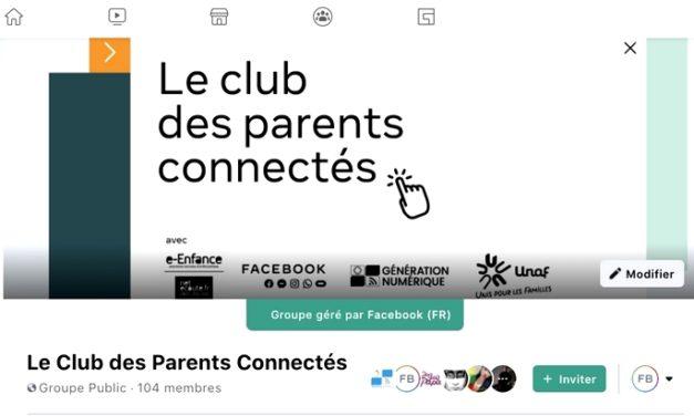 Le Club des parents connectés : un groupe Facebook pour échanger entre parents sur les enjeux du numérique