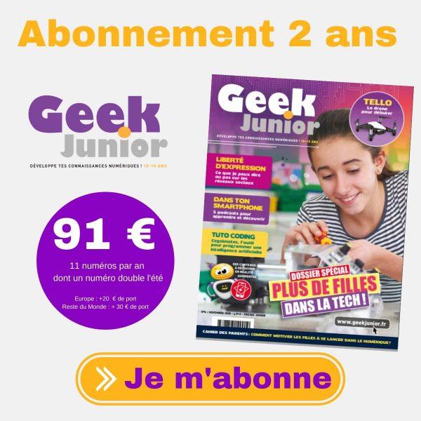 Abonnez-vous deux ans à Geek Junior