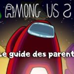 Among Us! expliqué à tes parents (guide)