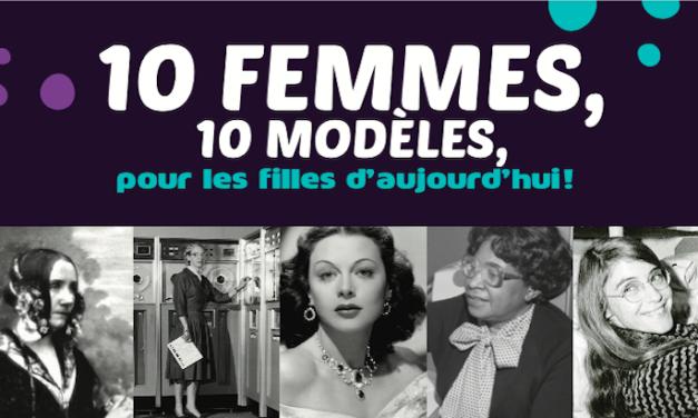 10 femmes, 10modèles pour les filles d'aujourd'hui !